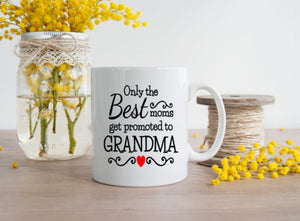 Only the BEST Moms get promoted to GRANDMA - 3 Sizes