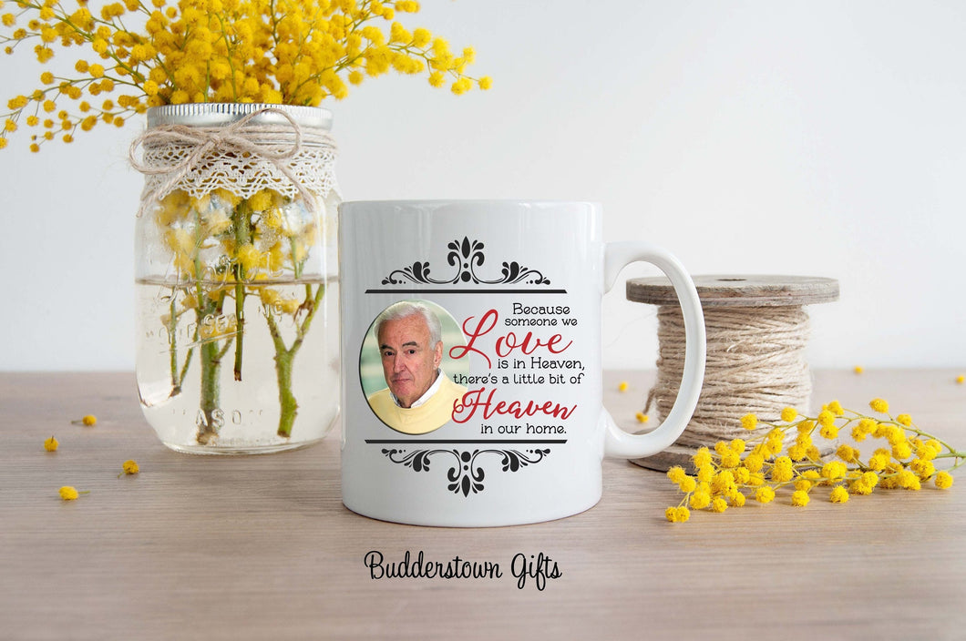 Because someone we love is in heaven mug