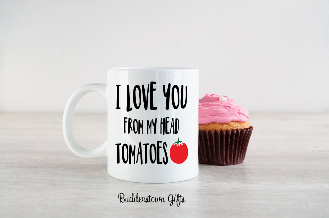 Love you from my head tomatoes - 2 Sizes