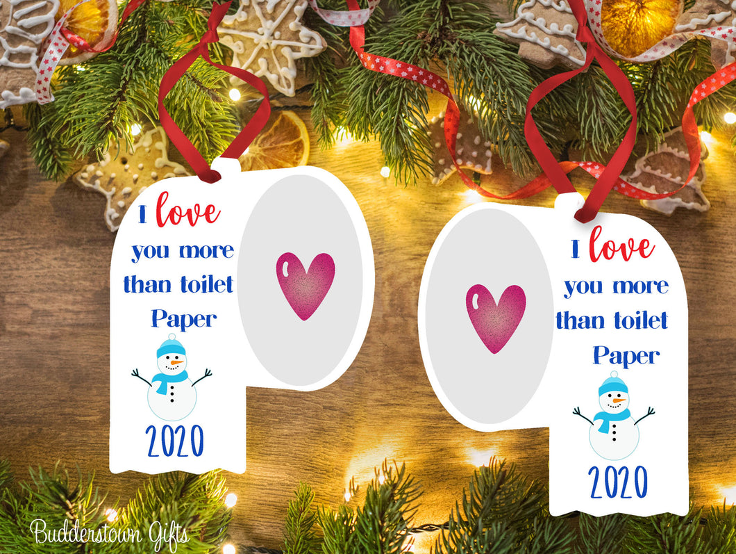 Love You More Than Toilet Paper Ornament -  2020, Free Shipping - TP Roll, Toilet Paper, 2020 Ornament