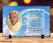 Load image into Gallery viewer, A Fathers Goodbye/ Memorial Stone Slate, Heaven Rainbow, remembrance, tribute, Plaque,  sympathy, loss of a father