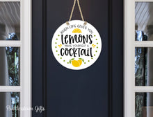 Load image into Gallery viewer, When life gives you Lemons make yourself a Cocktail - door sign