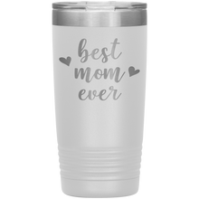 Load image into Gallery viewer, Best Mom Ever - 20oz Tumbler