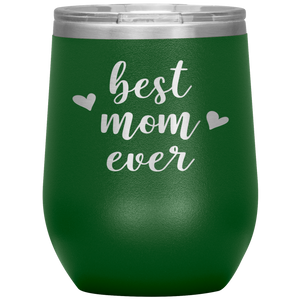 Best Mom Ever - Wine Tumbler