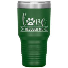 Load image into Gallery viewer, Love Rescued Me - 30 Ounce Vacuum Tumbler
