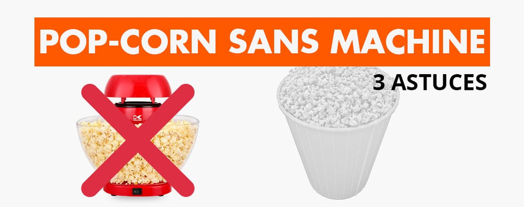 Comment Faire du Pop-corn Sans Machine ?