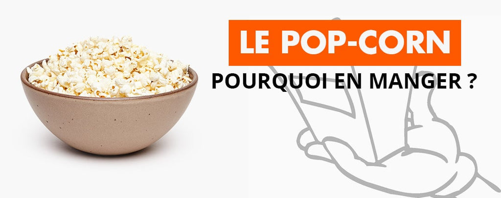 Pourquoi Manger du Pop-corn ?
