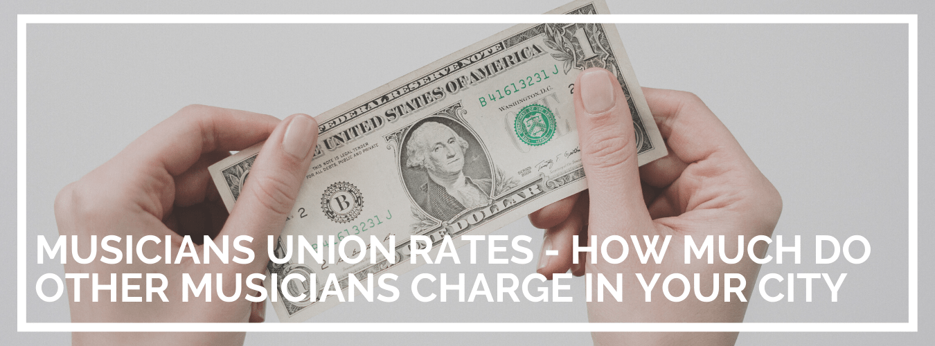 Musicians Union Rates - How Much Do Musicians Charge in Your City?