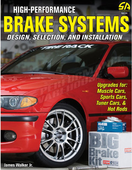 SA BOOK HIGH-PERFORMANCE BRAKE SYSTEMS: DESIGN, SELECTION & INSTALLATION #SA126