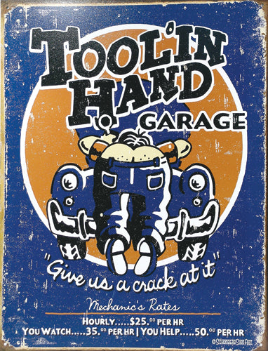 TOOL IN HAND GARAGE - LARGE METAL TIN  SIGN 40.6CM X 31.7CM GENUINE AMERICAN MADE