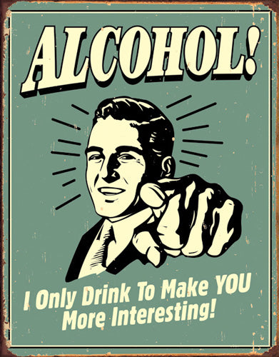 ALCOHOL - MORE INTERESTING - LARGE METAL TIN SIGN 31.7CM X 40.6CM