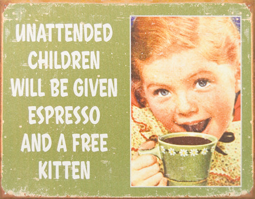 UNATTENDED CHILDREN - LARGE METAL TIN SIGN 31.7CM X 40.6CM GENUINE AMERICAN MADE