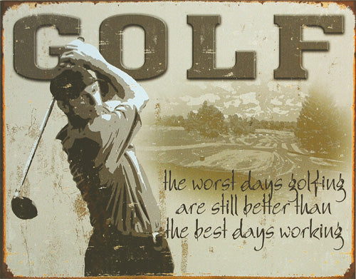 GOLF - BEST DAYS - LARGE METAL TIN SIGN 31.7CM X 40.6CM GENUINE AMERICAN MADE