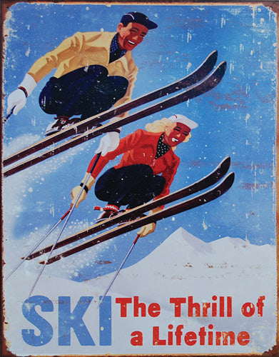 SKI - THRILL OF A LIFETIME - LARGE METAL TIN SIGN 40.6CM X 31.7CM GENUINE AMERICAN MADE