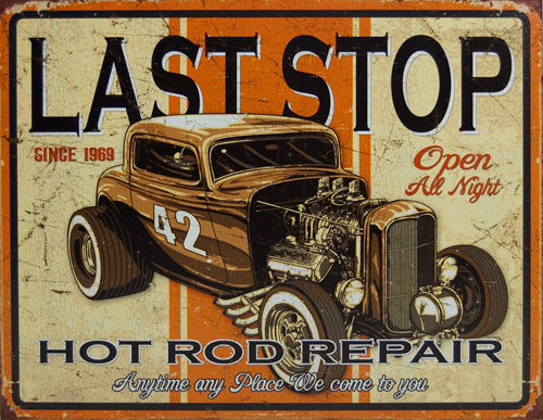 LAST STOP RODS - LARGE METAL TIN SIGN 31.7CM X 40.6CM GENUINE AMERICAN MADE