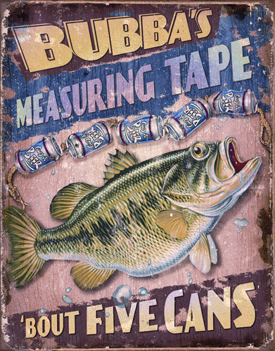 BUBBA'S MEASURING TAPE - LARGE METAL TIN SIGN 40.6CM X 31.7CM GENUINE AMERICAN MADE
