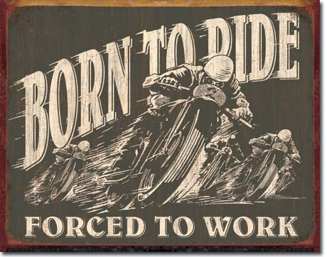 BORN TO RIDE - LARGE METAL TIN SIGN 31.7CM X 40.6CM GENUINE AMERICAN MADE