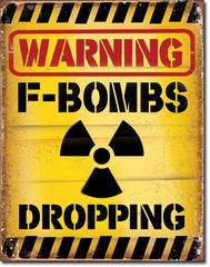 F-BOMBS DROPPING - LARGE METAL TIN SIGN 40.6CM X 31.7CM GENUINE AMERICAN MADE
