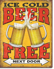 FREE BEER - NEXT DOOR - LARGE METAL TIN SIGN 40.6CM X 31.7CM GENUINE AMERICAN MADE