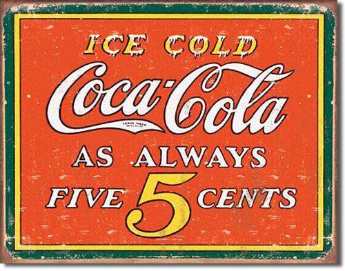 COKE - ALWAYS 5 CENTS - LARGE METAL TIN SIGN 31.7CM X 40.6CM GENUINE AMERICAN MADE