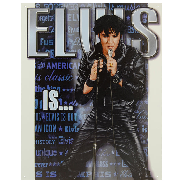 ELVIS IS ... - LARGE METAL TIN SIGN 40.6CM X 31.6 GENUINE AMERICAN MADE