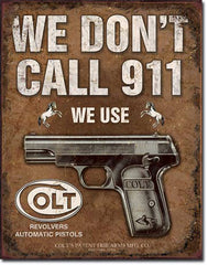 WE DON'T CALL 911 - LARGE METAL TIN SIGN 40.6CM X 31.7CM GENUINE AMERICAN MADE