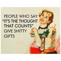 "PEOPLE WHO SAY ""IT'S THE THOUGHT THAT..."" - LARGE METAL TIN SIGN 31.7CM X 40.6CM"