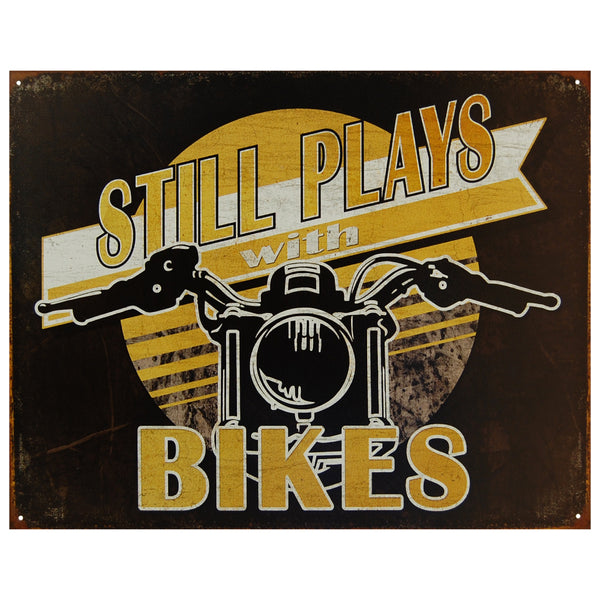 STILL PLAYS WITH BIKES - LARGE METAL TIN SIGN 31.7CM X 40.6CM GENUINE AMERICAN MADE
