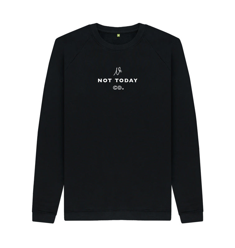 Not Today Co Organic Cotton Sweatshirt Front