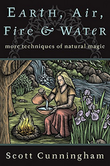 Book: Earth, Air, Fire & Water: More Techniques of Natural Magic (Llewellyn's Practical Magick Series)