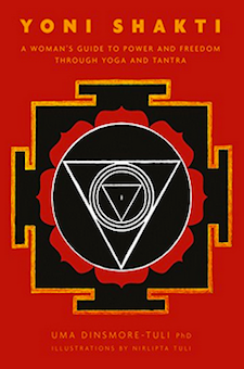 Book: Yoni Shakti: A woman's guide to power and freedom through yoga and tantra