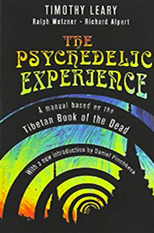 Book: The Psychedelic Experience: A Manual Based on the Tibetan Book of the Dead (1964)