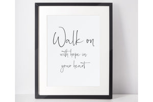 Walk On, With Hope In Your Heart - A3, A4 or A5