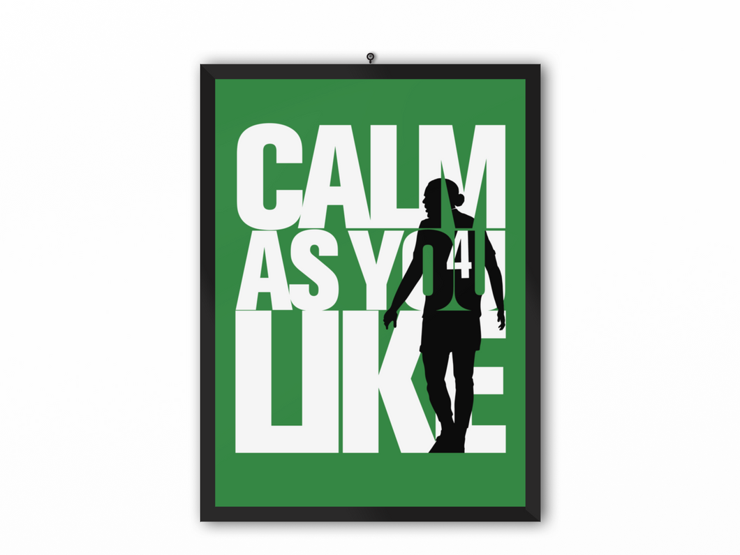 Calm As You Like Print (White Text & Black) - A3, A4 or A5