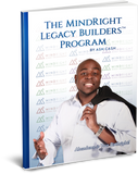 MindRight Legacy Builders™ ToolKit
