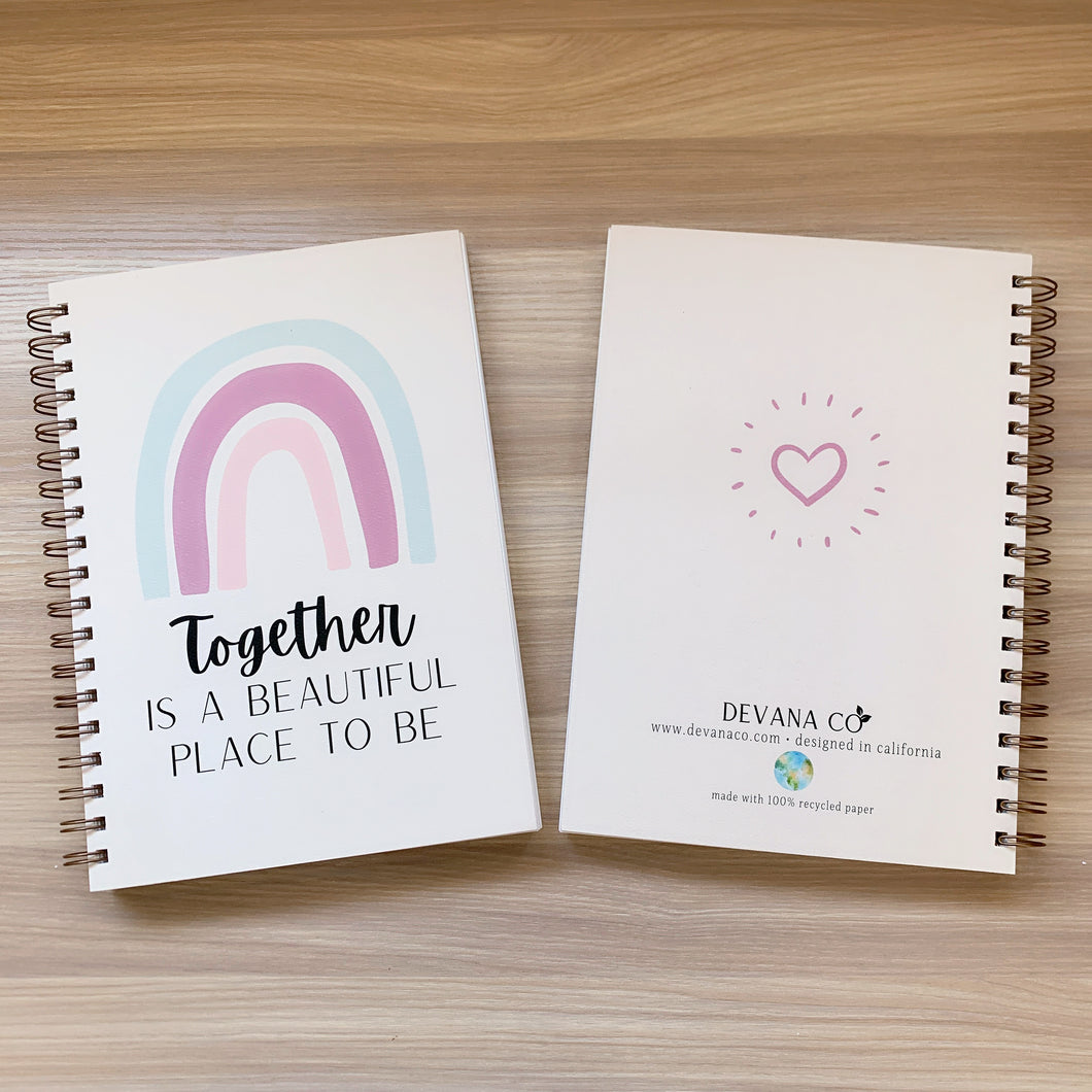 Together Is A Beautiful Place To Be Notebook