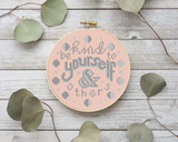Be Kind to Yourself (and others) - PDF | TopKnot Stitcher Shop