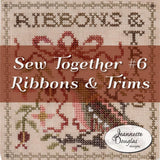 Sew Together #6- Ribbons & Trims | Jeannette Douglas Nashville 2020 Release