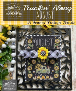Truckin' Along August - Sunflowers | Stitching with the Housewives