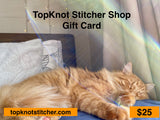 TopKnot Stitcher Shop Gift Card
