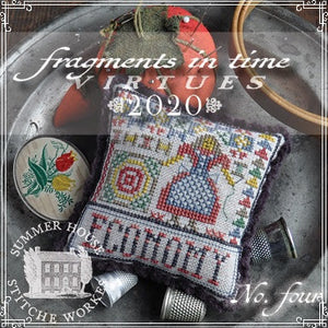 Fragments in Time Virtues #4: Economy | Summer House Stitche Works Nashville 2020 Release