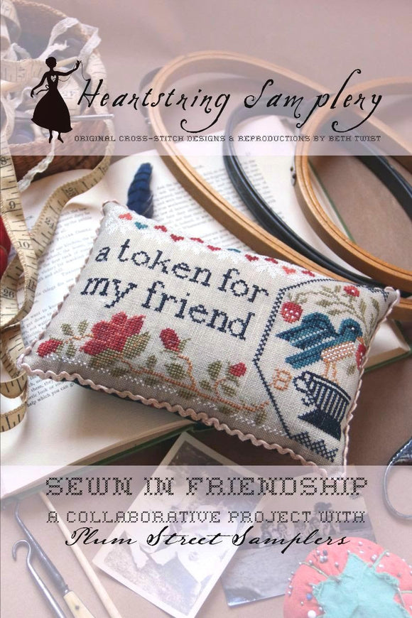 Sewn in Friendship - A Token for my Friend | Heartstring Samplery Nashville 2020 Release