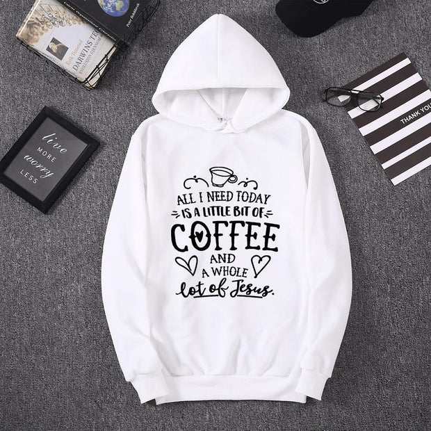 All I Need Today Is A Little Bit Of Coffee Sweatshirt