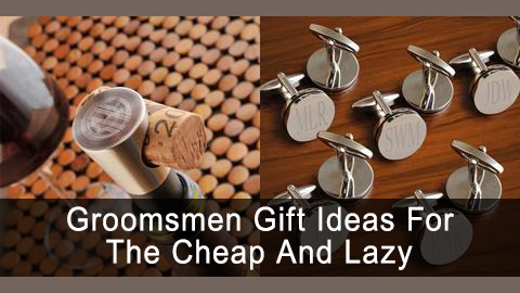 & Groomsmen Gift Ideas for the Cheap and Lazy from GroomsShop.com