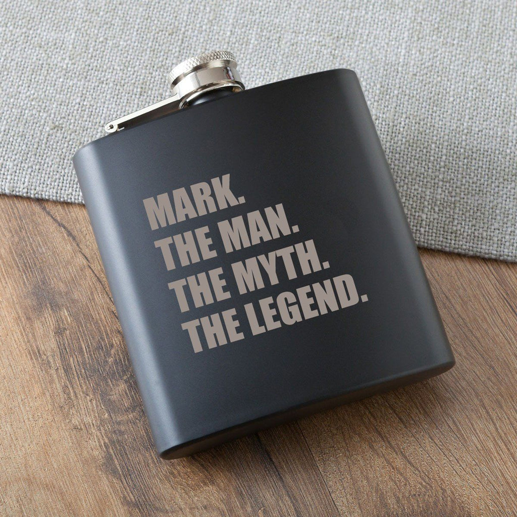 The Man. The Myth. The Legend. Matte Black Flask