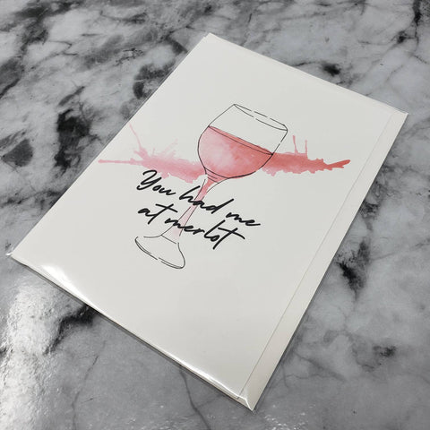 You Had Me At Merlot Greeting Card (A7) With Envelope
