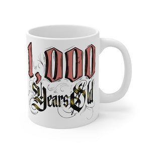 """1000 Years Old"" - Mug 11oz - Happy Birthday Friend Funny"