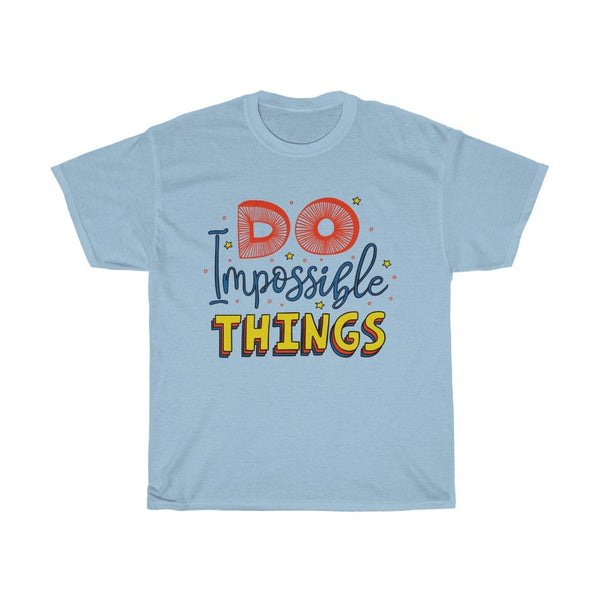 """Do Impossible Things"" - Heavy Cotton Tee - Inspirational Clothing - Artichokes For Dinner • T-Shirts"