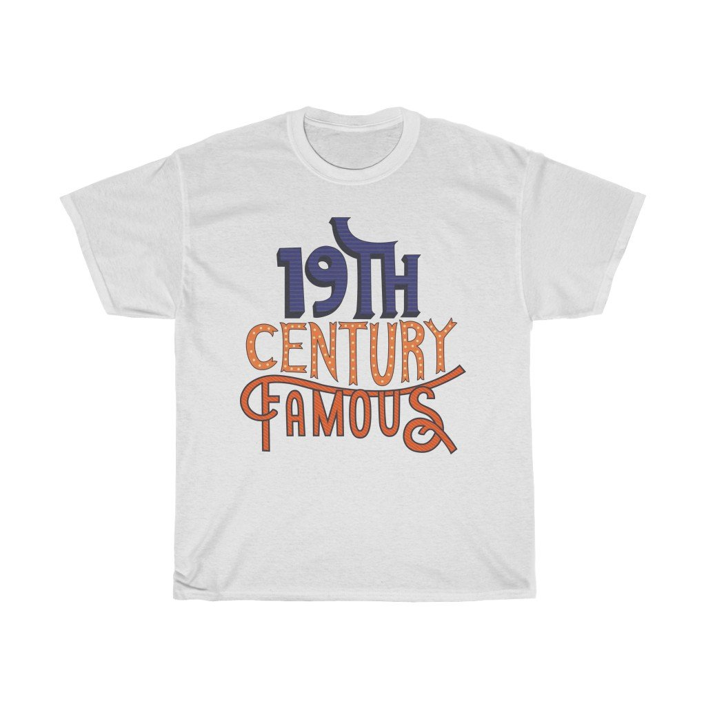 """19th Century Famous"" - Heavy Cotton Tee - dad shirt - Artichokes For Dinner • T-Shirts"