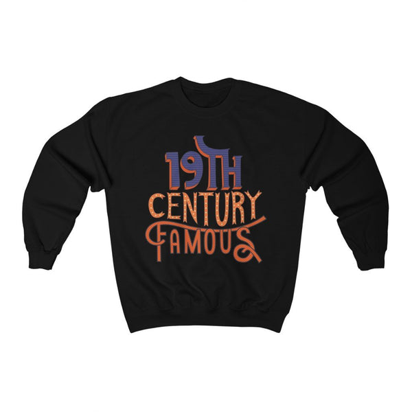 """19th Century Famous "" - Heavy Blend Crewneck Sweatshirt - Dad Gift"